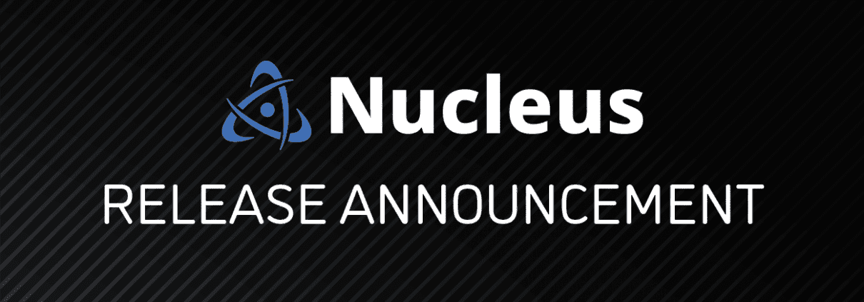 Nucleus Release Announcement